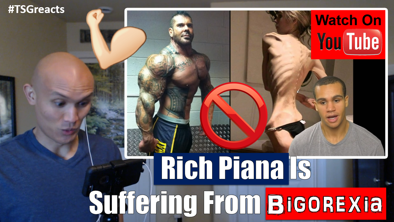 rich piana is suffering from bigorexia
