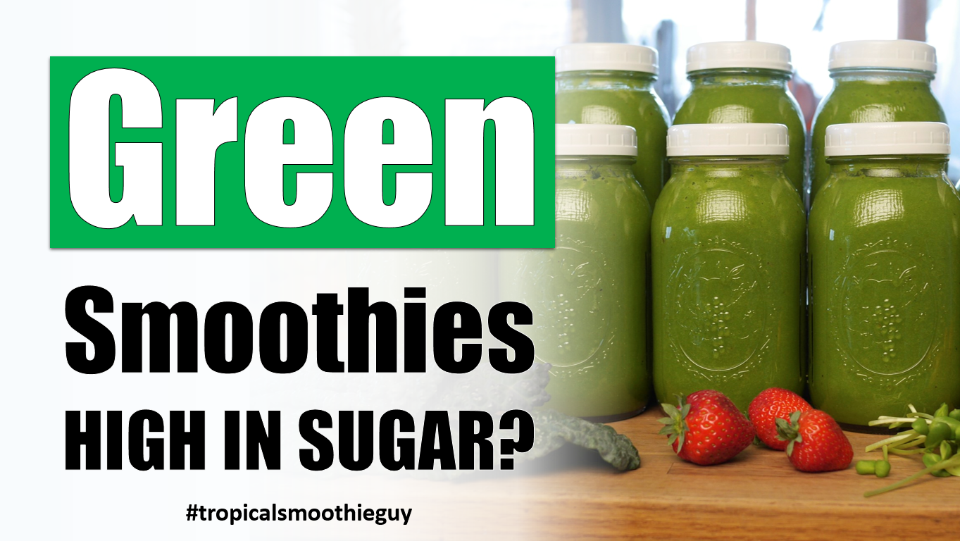 are green smoothies high in sugar