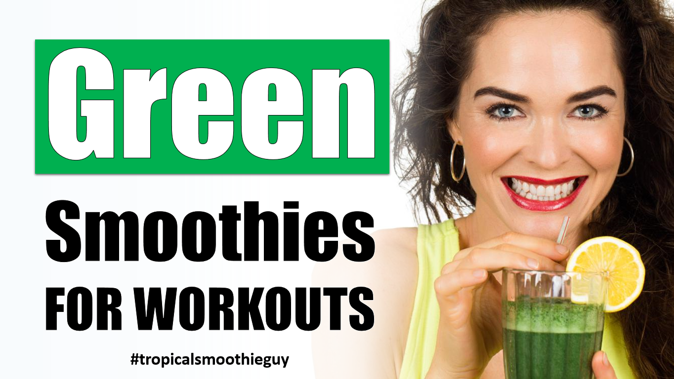 green smoothies for workouts