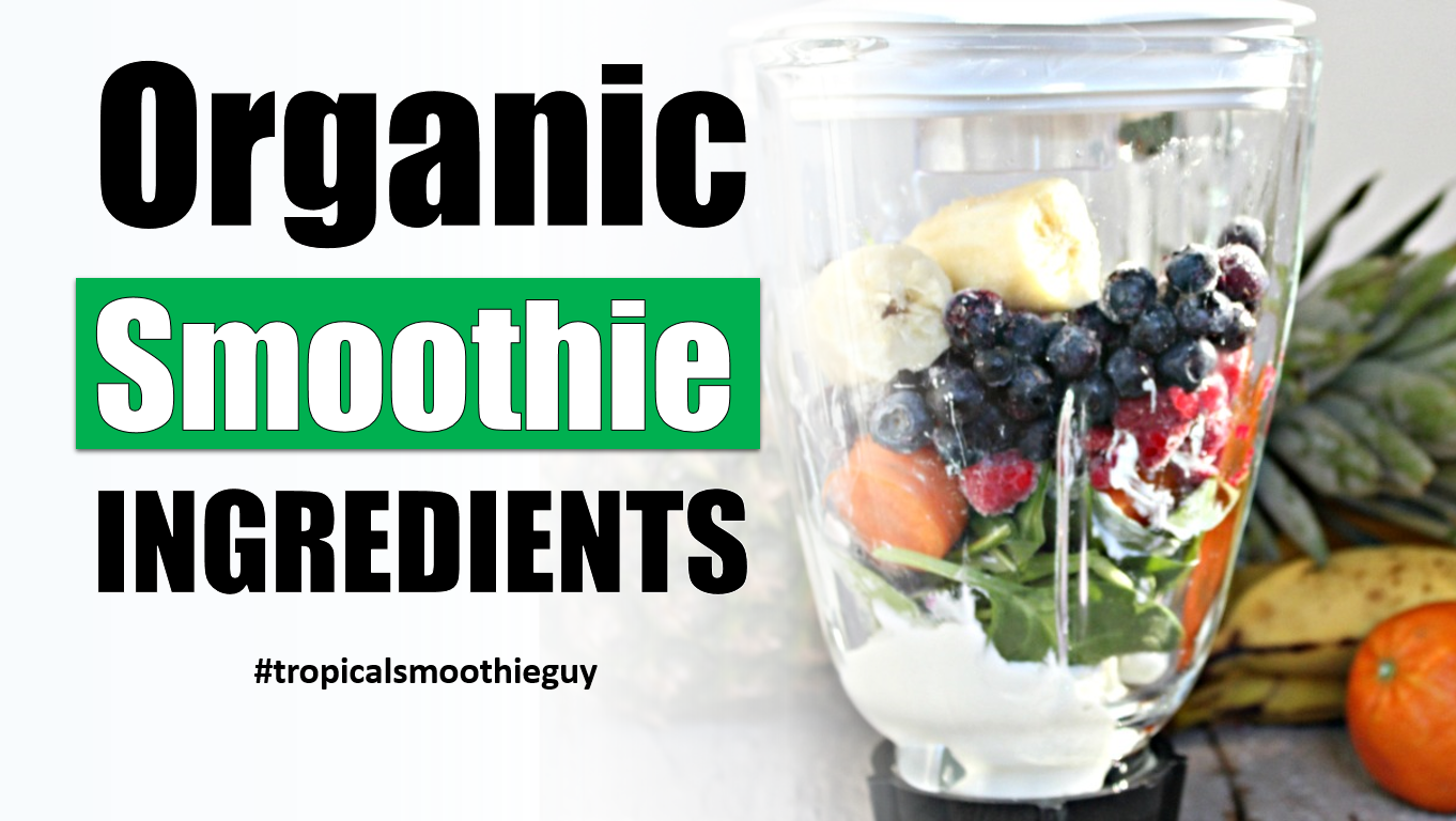 7 organic smoothie ingredients